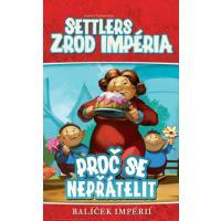 Settlers: Zrod impéria - Proč se nepřátelit